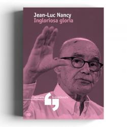 Jean-Luc Nancy - Ingloriosa...