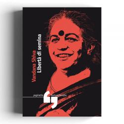 Vandana Shiva - Libertà di...